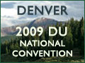 Learn more about the 2009 DU National Convention
