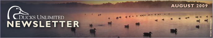 Ducks Unlimited Newsletter: August 2009 Issue