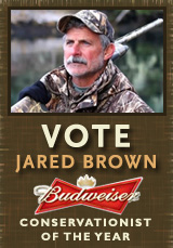 Vote Jared Brown for 2011 Budweiser Conservationist of the Year
