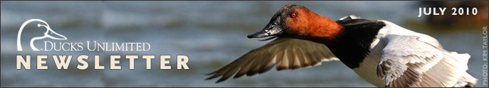 Ducks Unlimited Newsletter: July 2010 Issue