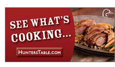 See what's cooking... www.HuntersTable.com