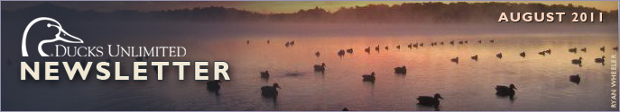 Ducks Unlimited Newsletter: August 2011 Issue